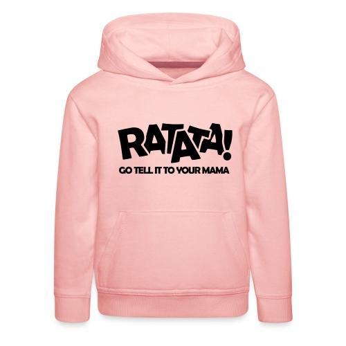 RATATA full - Kinder Premium Hoodie