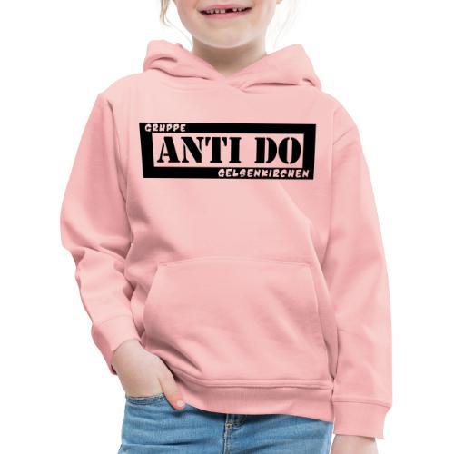 Anti Do - Kinder Premium Hoodie