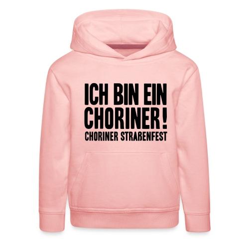Ich bin ein Choriner! - Kinder Premium Hoodie