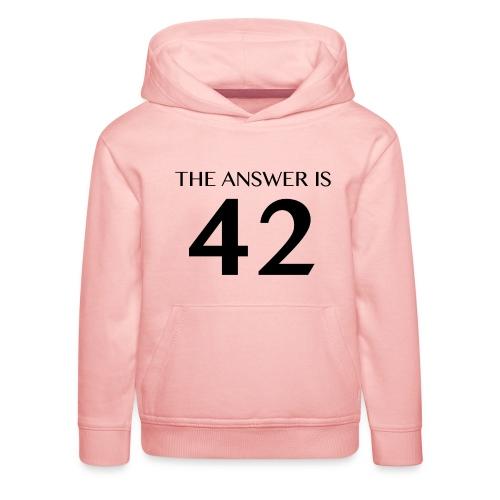 The Answer is 42 Black - Kids' Premium Hoodie