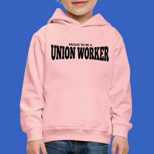 Union Worker - Kinder Premium Hoodie