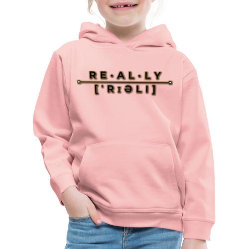really slogan - Kinder Premium Hoodie