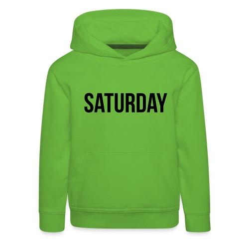 Saturday - Kids' Premium Hoodie