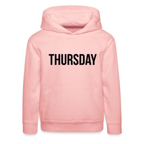Thursday - Kids' Premium Hoodie