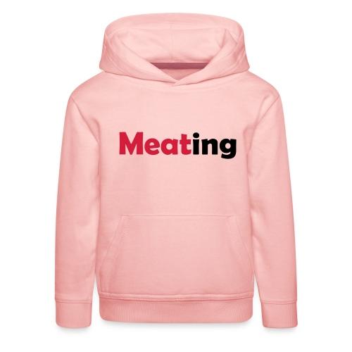 Meating - Kinder Premium Hoodie