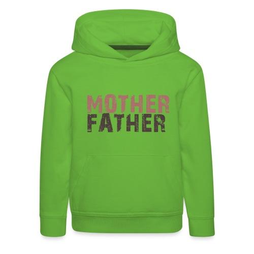 MOTHER FATHER - Kids' Premium Hoodie