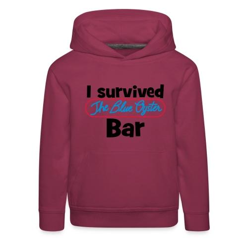 I survived the Blue Oyster Bar - Kinder Premium Hoodie