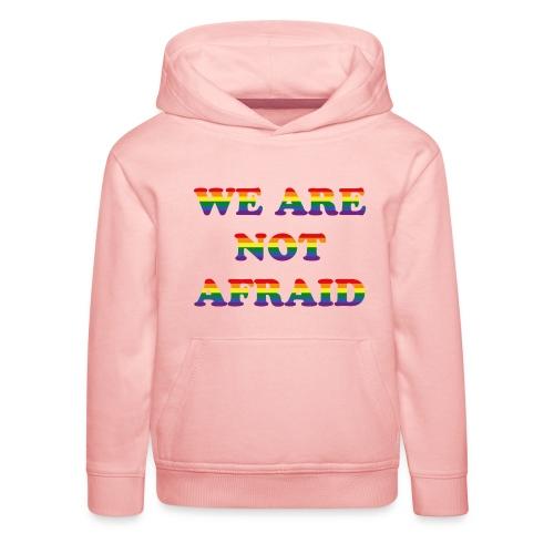 We are not afraid - Kids' Premium Hoodie