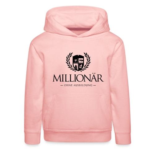 Millionär ohne Ausbildung Shirt - Kinder Premium Hoodie