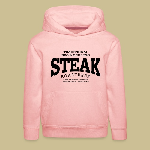 Steak (black) - Kinder Premium Hoodie