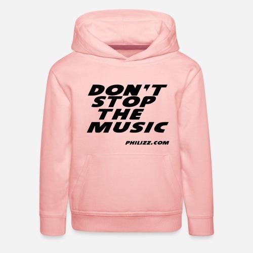 dontstopthemusic - Kids' Premium Hoodie