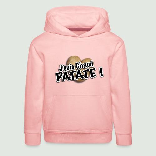 chaud patate - Pull à capuche Premium Enfant