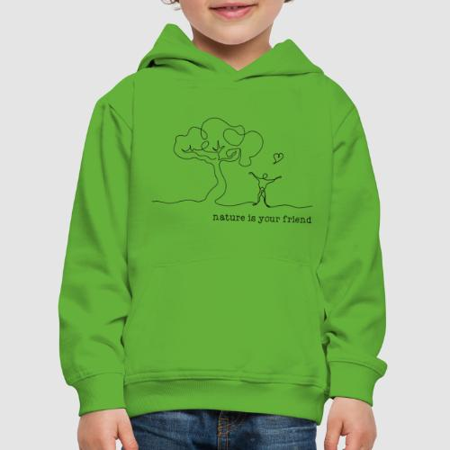 nature is your friend - Kinder Premium Hoodie