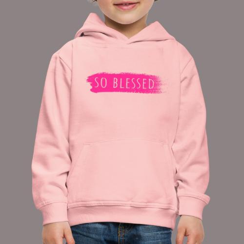so blessed - Kinder Premium Hoodie