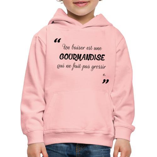 Un baiser est une Gourmandise - Pull à capuche Premium Enfant