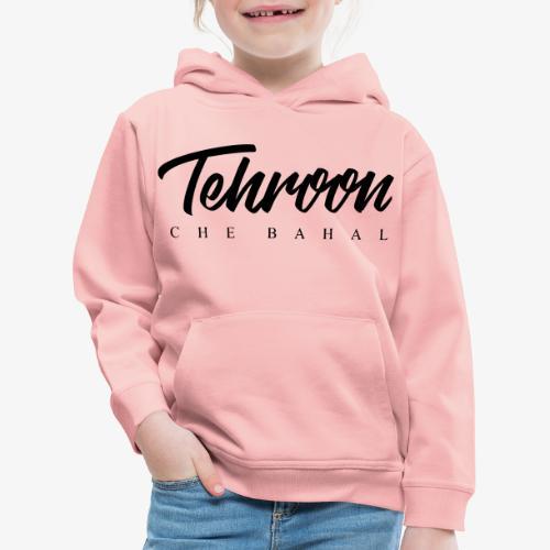 Tehroon Che Bahal - Kinder Premium Hoodie