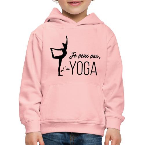 Je peux pas j'ai Yoga (version femme) - Pull à capuche Premium Enfant
