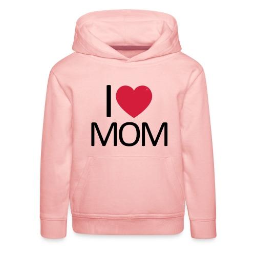 I love Mom - Kinder Premium Hoodie