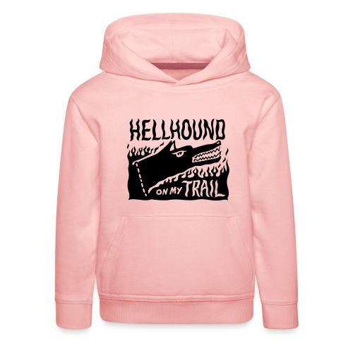 Hellhound on my trail - Kids' Premium Hoodie