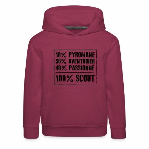 100% SCOUT - 10% pyromane 50% aventurier 40% - Pull à capuche Premium Enfant