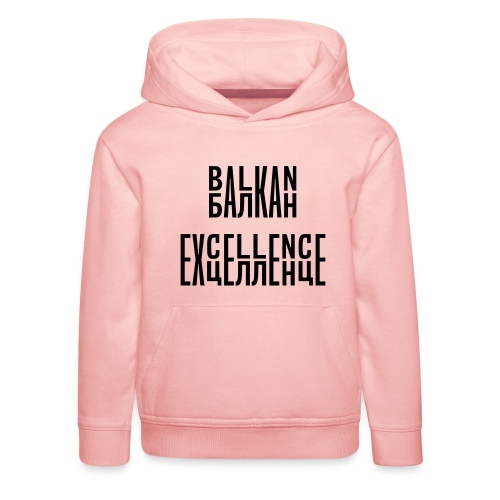 Balkan Excellence vert. - Kids' Premium Hoodie
