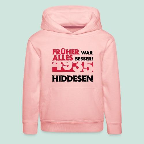 Früher 4935 Hiddesen - Kinder Premium Hoodie