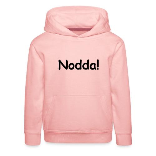 nodda - Kinder Premium Hoodie