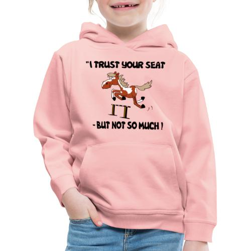 I trust your but not soo much - Kinder Premium Hoodie