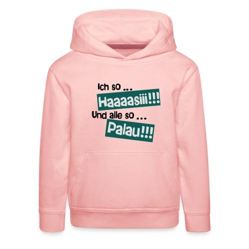 Haaaasiii!!! Palau!!! - Kinder Premium Hoodie