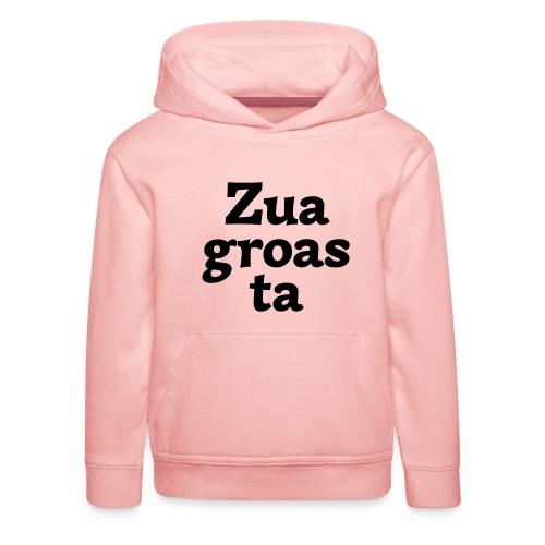 Zuagroasta - Kinder Premium Hoodie