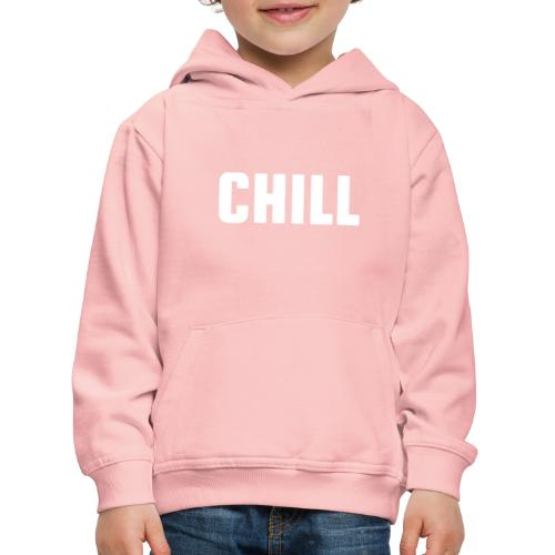 chill, tulfo and chill, netflix and chill,chilling - Kids' Premium Hoodie