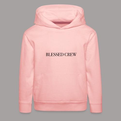 Blessed Logo - Kinder Premium Hoodie