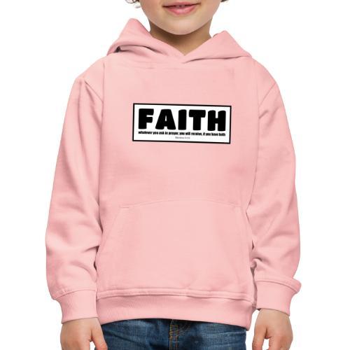 Faith - Faith, hope, and love - Kids' Premium Hoodie