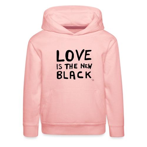 Love is the new black - Felpa con cappuccio Premium per bambini