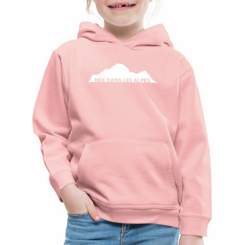 Design féminin née dans les Alpes - Pull à capuche Premium Enfant