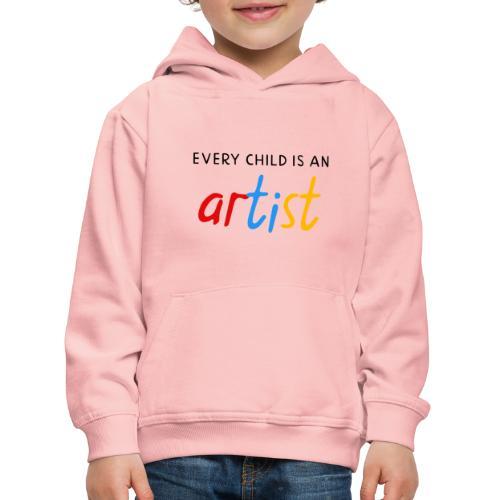 Every child is an artist - Kinderen trui Premium met capuchon