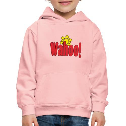 Wahoo! - Kids' Premium Hoodie