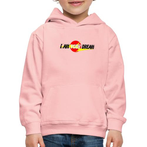 I am in your dream - Kids' Premium Hoodie