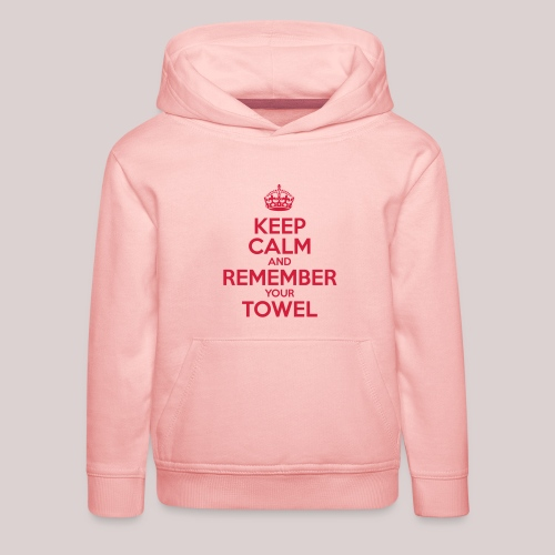 Keep Calm and Remember your Towel | nerd | hipster - Kinder Premium Hoodie
