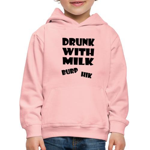 drunkwithmilk baby - Kinderen trui Premium met capuchon