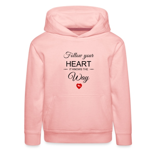 follow your heartbesser - Kinder Premium Hoodie