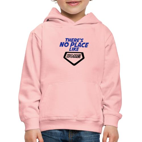 There´s no place like home - Kids' Premium Hoodie