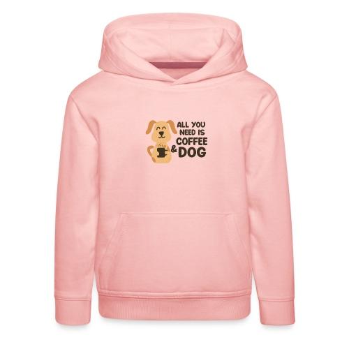 Hund Kaffee alles was ich brauche Geschenkidee - Kinder Premium Hoodie