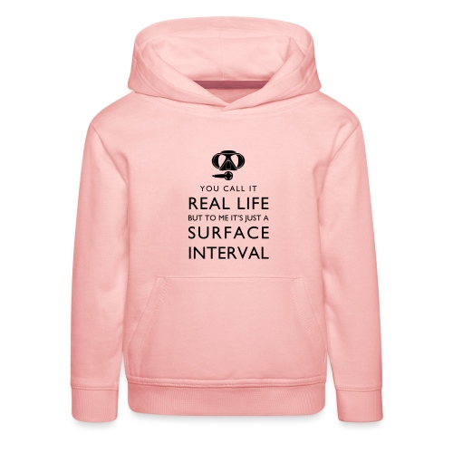 Real life vs surface interval - Kinder Premium Hoodie