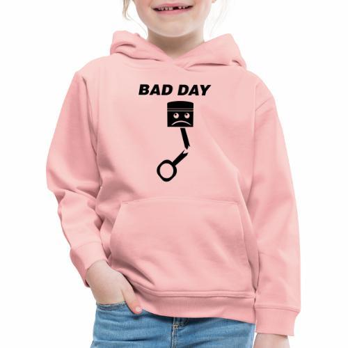 Bad Day - Kinder Premium Hoodie