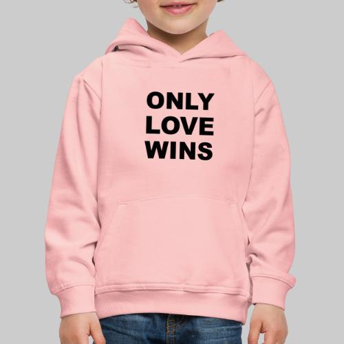 Only Love Wins - Kids' Premium Hoodie