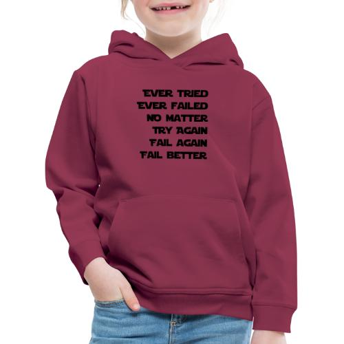 EVER TRIED, EVER FAILED - Kinder Premium Hoodie