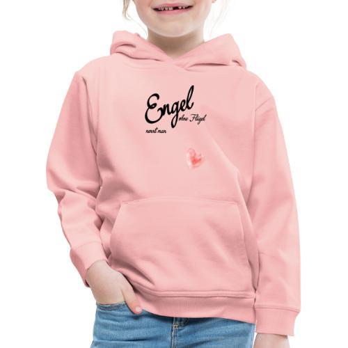 Engel ohne Fluegel nennt man Geschen zum Muttertag - Kinder Premium Hoodie