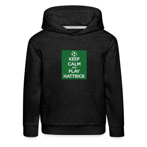 keep calm and play hattrick - Felpa con cappuccio Premium per bambini
