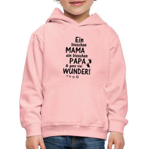 Ein bisschen Mama Papa & ganz viel Wunder - Kinder Premium Hoodie